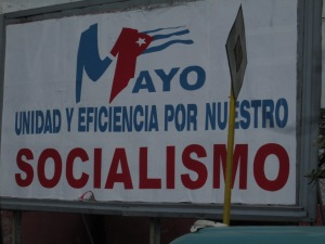 Cuba is brimming with these Socialist slogans, especially in the countryside